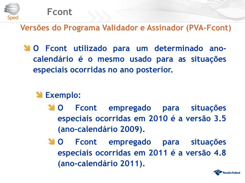  O Fcont utilizado para um determinado ano- calendário é o mesmo usado para as situações especiais ocorridas no ano posterior.  Exemplo:  O Fcont e