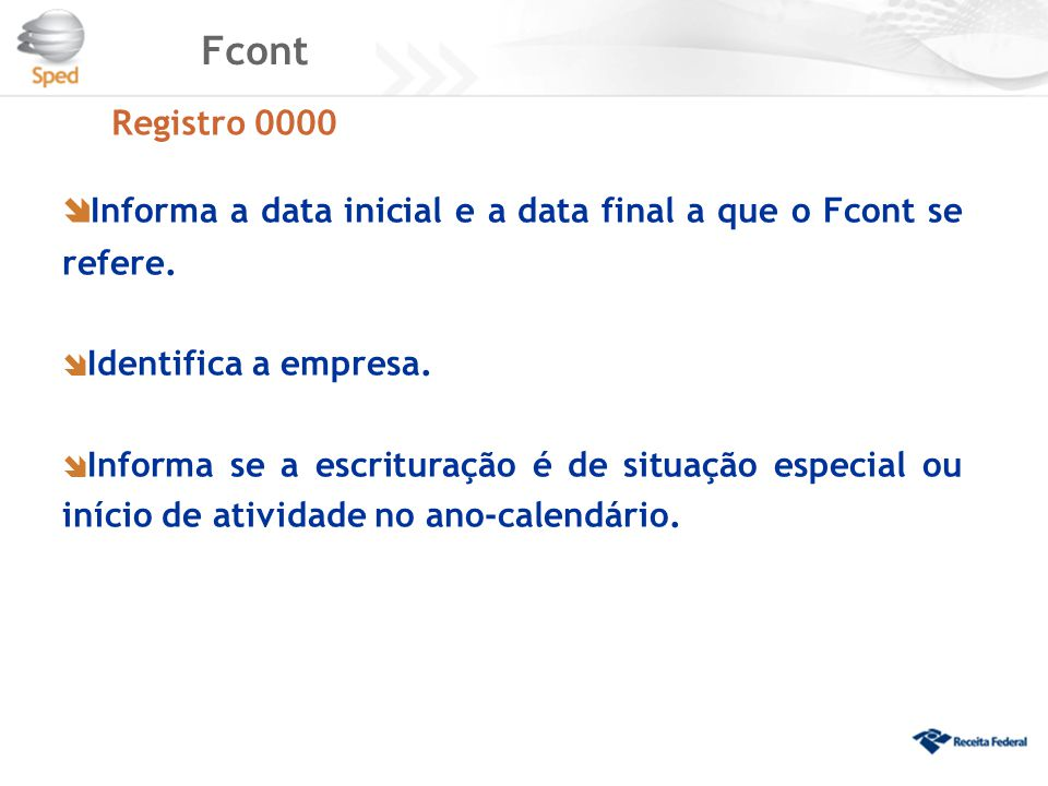 Fcont Registro 0000  Informa a data inicial e a data final a que o Fcont se refere.