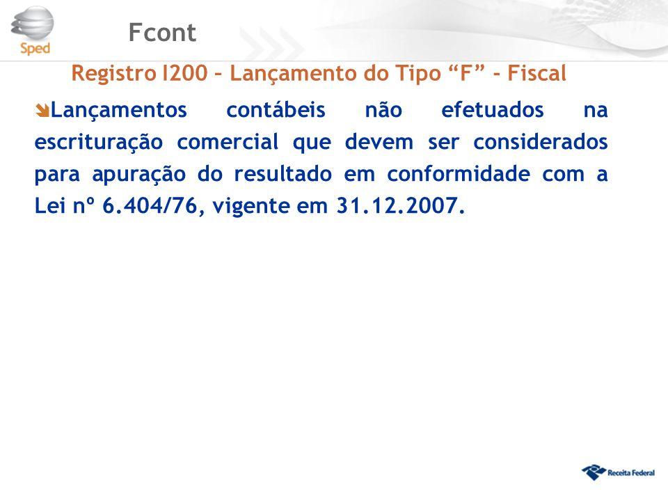 """Fcont Registro I200 – Lançamento do Tipo """"F"""" - Fiscal  Lançamentos contábeis não efetuados na escrituração comercial que devem ser considerados para"""