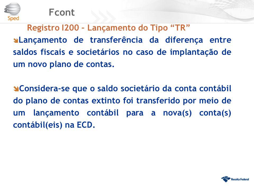 """Fcont Registro I200 – Lançamento do Tipo """"TR""""  Lançamento de transferência da diferença entre saldos fiscais e societários no caso de implantação de"""