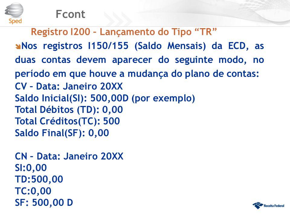 """Fcont Registro I200 – Lançamento do Tipo """"TR""""  Nos registros I150/155 (Saldo Mensais) da ECD, as duas contas devem aparecer do seguinte modo, no perí"""
