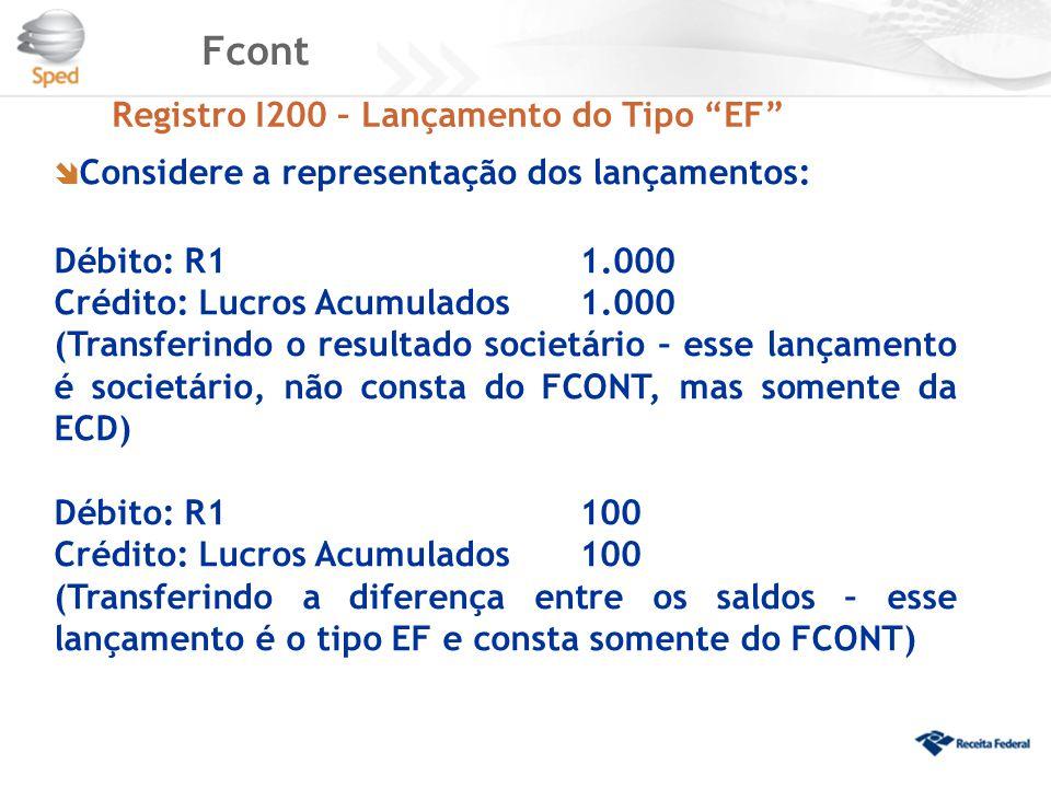 """Fcont Registro I200 – Lançamento do Tipo """"EF""""  Considere a representação dos lançamentos: Débito: R11.000 Crédito: Lucros Acumulados 1.000 (Transferi"""