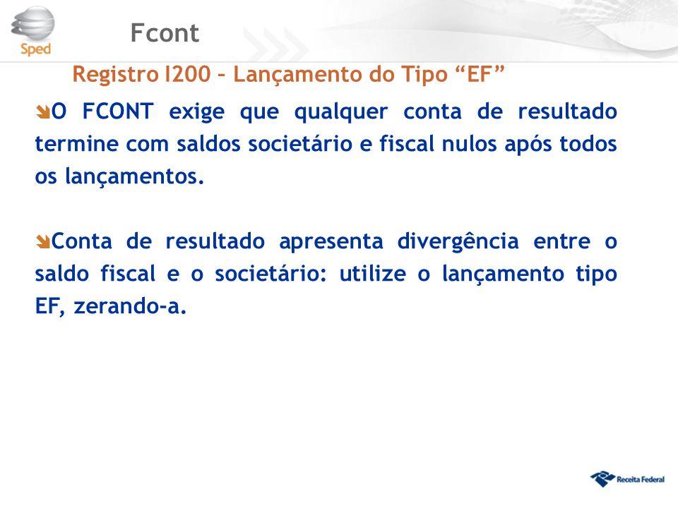 """Fcont Registro I200 – Lançamento do Tipo """"EF""""  O FCONT exige que qualquer conta de resultado termine com saldos societário e fiscal nulos após todos"""