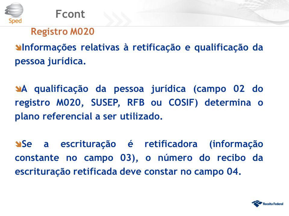 Fcont Registro M020  Informações relativas à retificação e qualificação da pessoa jurídica.  A qualificação da pessoa jurídica (campo 02 do registro