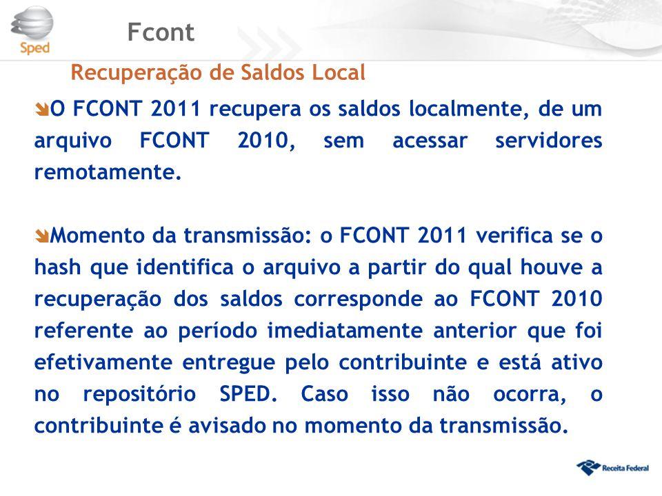 Fcont Recuperação de Saldos Local  O FCONT 2011 recupera os saldos localmente, de um arquivo FCONT 2010, sem acessar servidores remotamente.  Moment