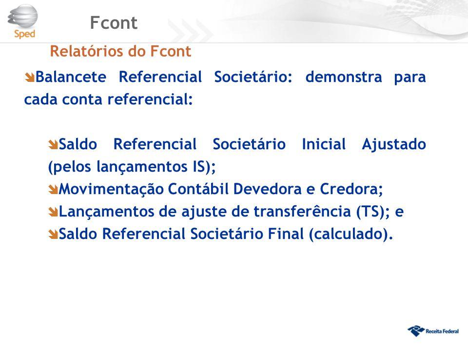 Fcont Relatórios do Fcont  Balancete Referencial Societário: demonstra para cada conta referencial:  Saldo Referencial Societário Inicial Ajustado (