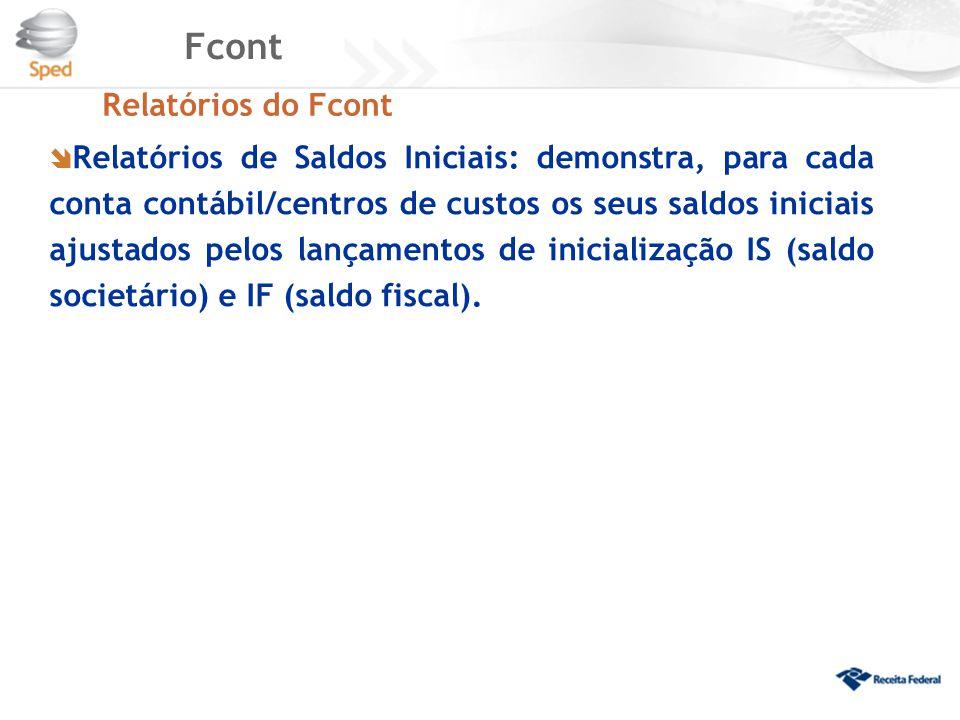 Fcont Relatórios do Fcont  Relatórios de Saldos Iniciais: demonstra, para cada conta contábil/centros de custos os seus saldos iniciais ajustados pel