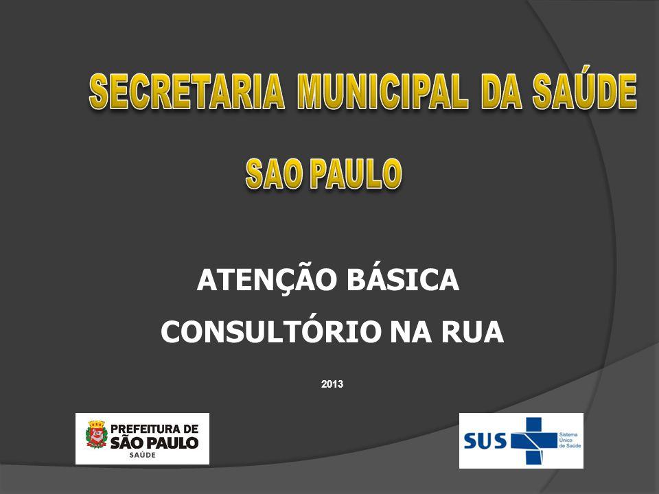ATENÇÃO BÁSICA CONSULTÓRIO NA RUA 2013