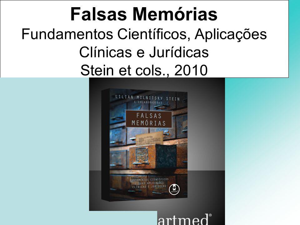 Fundamentos Científicos, Aplicações Clínicas e Jurídicas Stein et cols., 2010