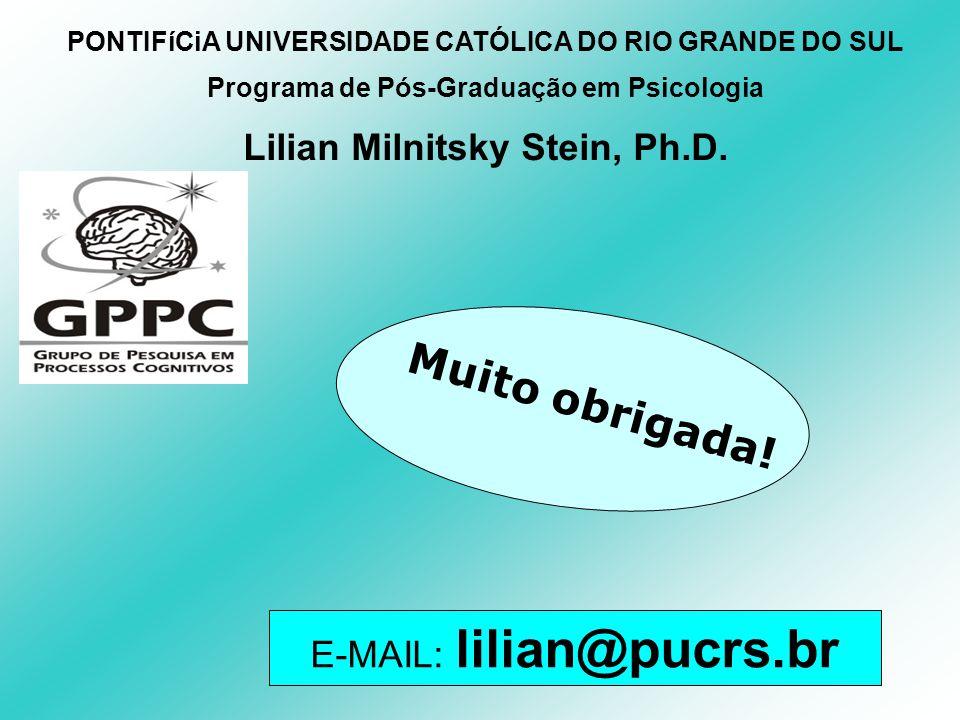 PONTIFíCiA UNIVERSIDADE CATÓLICA DO RIO GRANDE DO SUL Programa de Pós-Graduação em Psicologia Lilian Milnitsky Stein, Ph.D. E-MAIL: lilian@pucrs.br Mu