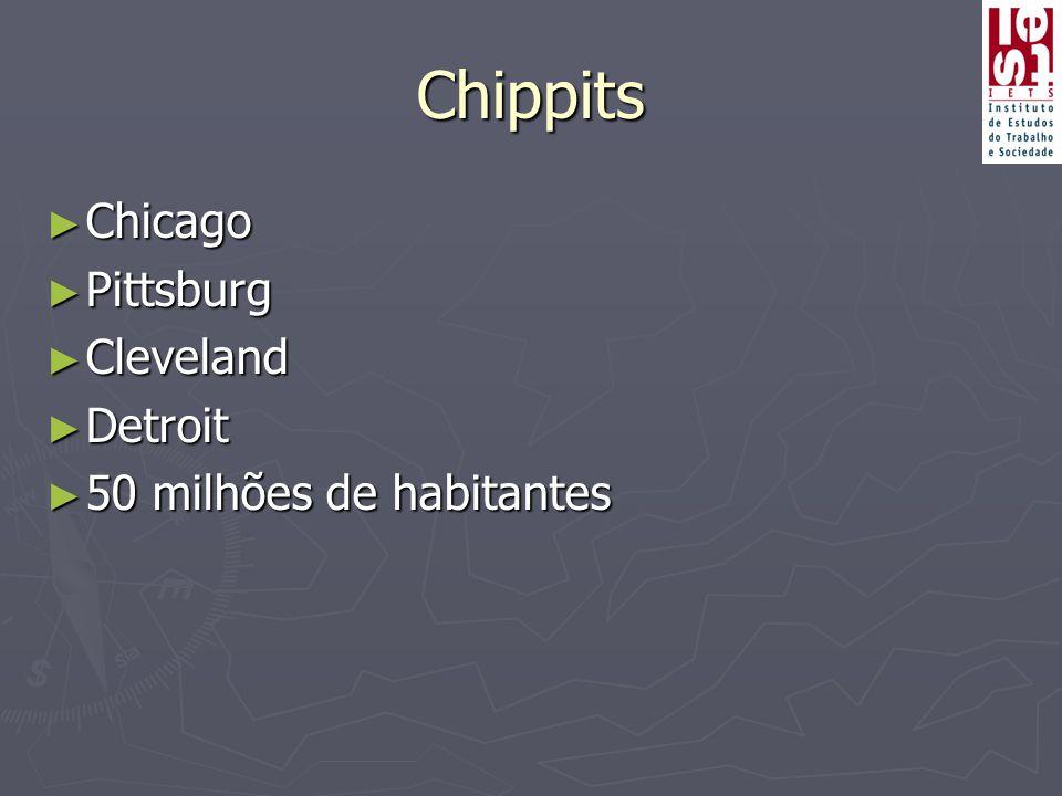 Chippits ► Chicago ► Pittsburg ► Cleveland ► Detroit ► 50 milhões de habitantes