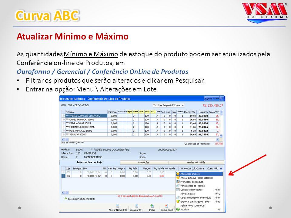 Atualizar Mínimo e Máximo As quantidades Mínimo e Máximo de estoque do produto podem ser atualizados pela Conferência on-line de Produtos, em Ourofarma / Gerencial / Conferência OnLine de Produtos Filtrar os produtos que serão alterados e clicar em Pesquisar.