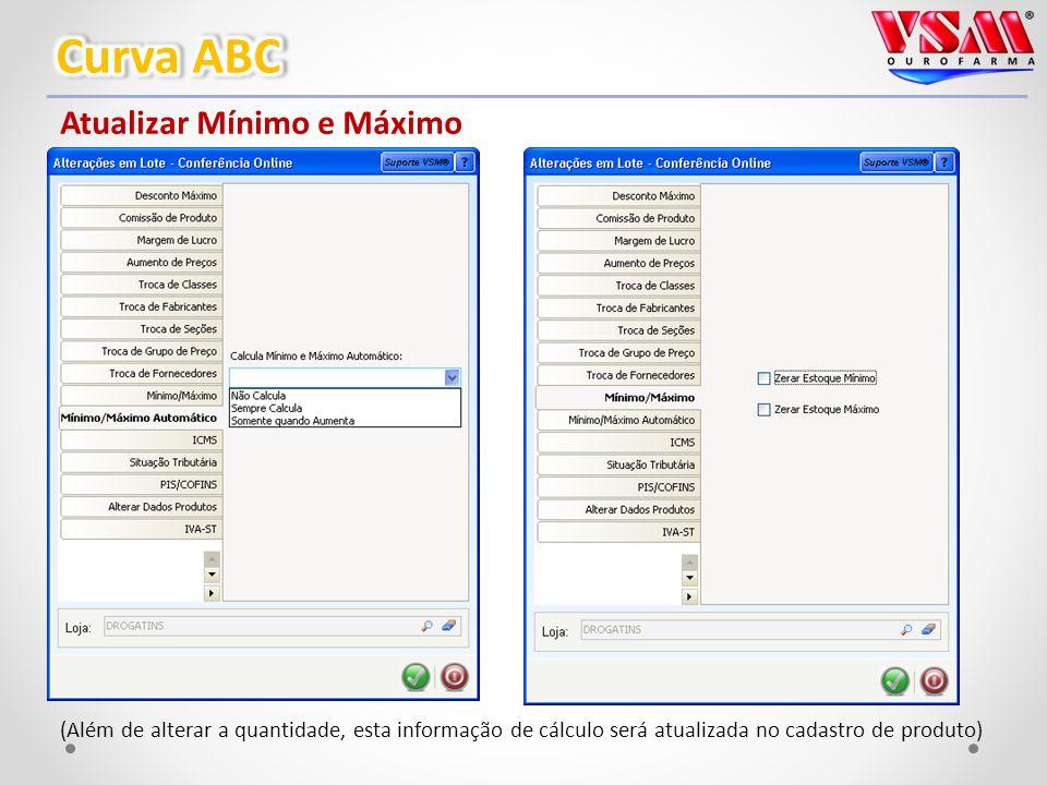 Atualizar Mínimo e Máximo (Além de alterar a quantidade, esta informação de cálculo será atualizada no cadastro de produto)