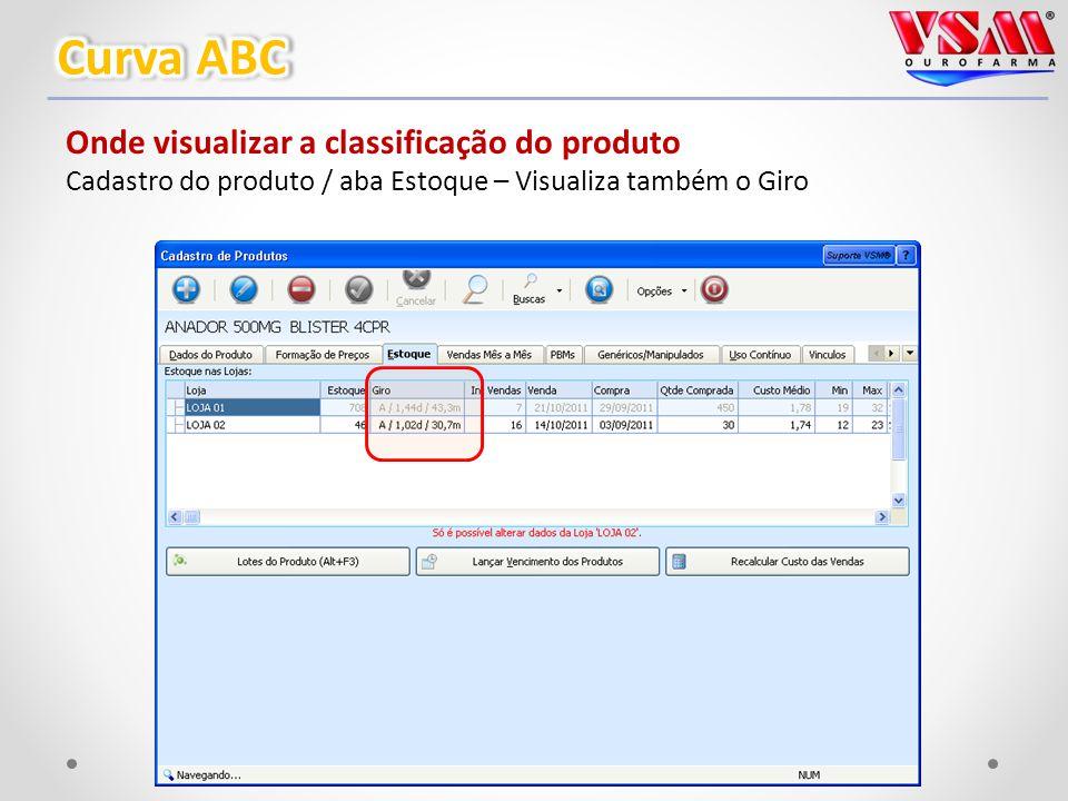 Onde visualizar a classificação do produto Cadastro do produto / aba Estoque – Visualiza também o Giro