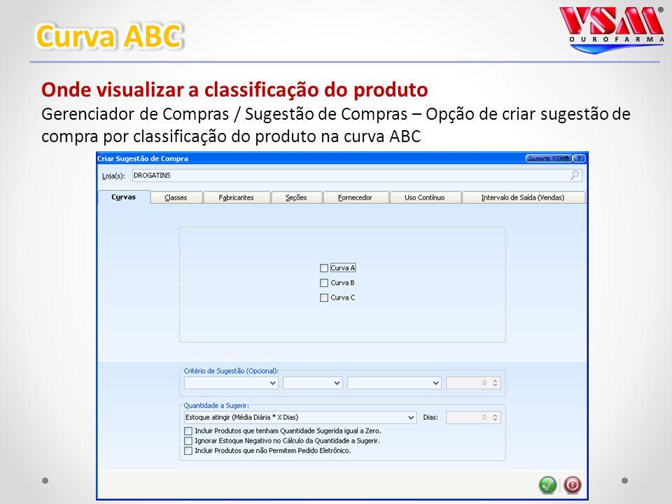 Onde visualizar a classificação do produto Gerenciador de Compras / Sugestão de Compras – Opção de criar sugestão de compra por classificação do produto na curva ABC