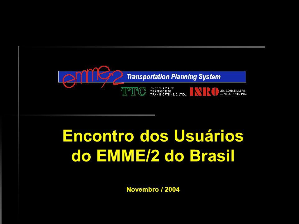 Encontro dos Usuários do EMME/2 do Brasil Novembro / 2004