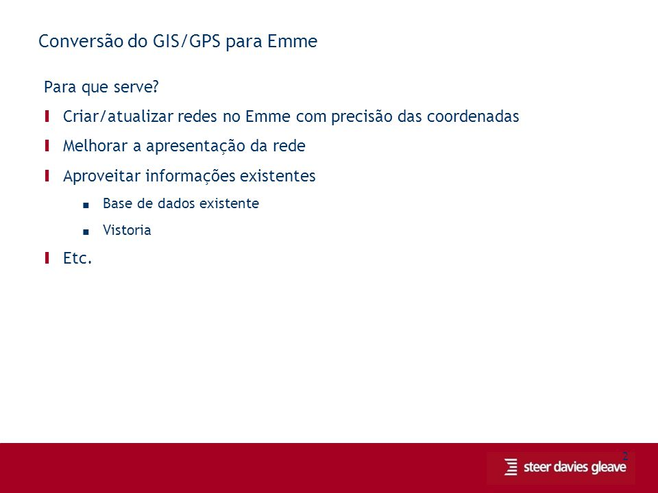 2 Conversão do GIS/GPS para Emme Para que serve.