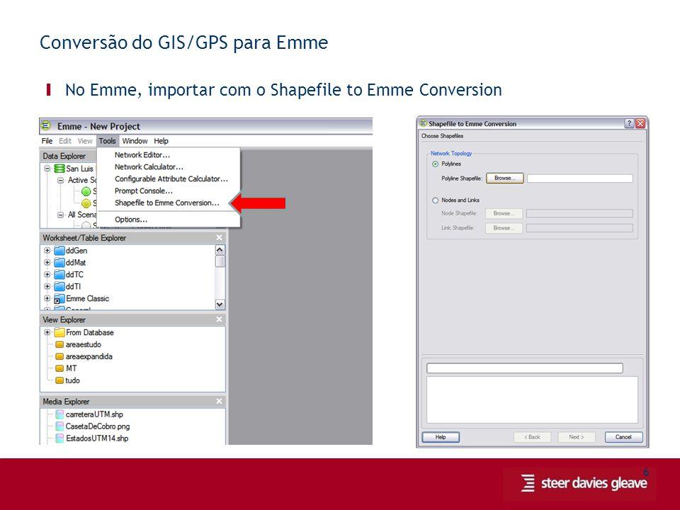 7 Conversão do GIS/GPS para Emme Ι Relacionar os campos e definir interseções