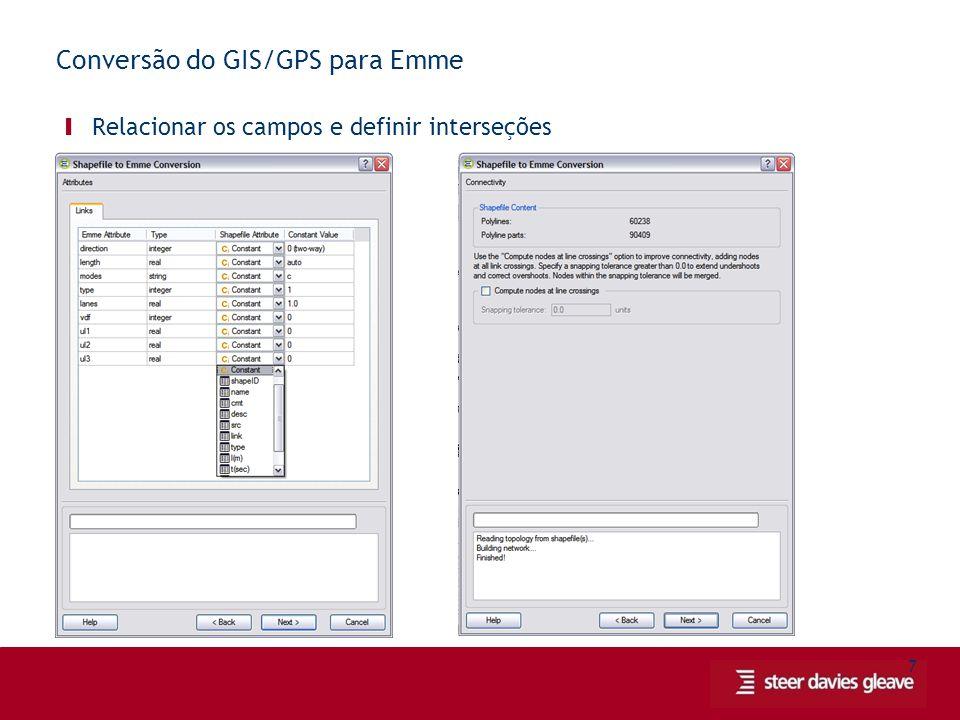 8 Conversão do GIS/GPS para Emme Ι Corrigir as extensões e salvar os arquivos resultantes
