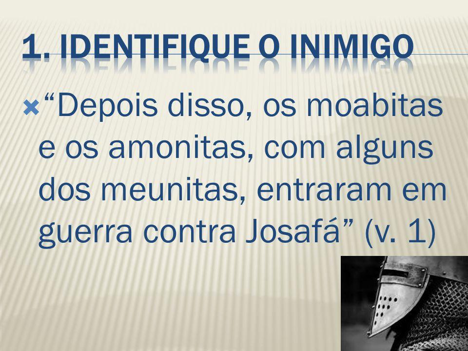 """ """"Depois disso, os moabitas e os amonitas, com alguns dos meunitas, entraram em guerra contra Josafá"""" (v. 1)"""