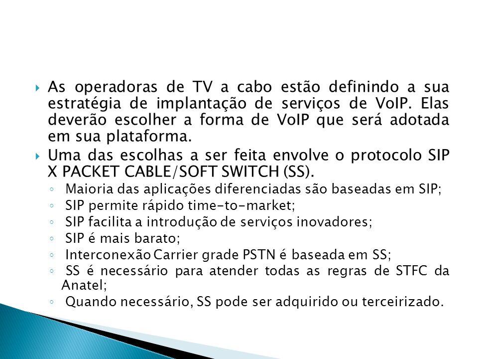  As operadoras de TV a cabo estão definindo a sua estratégia de implantação de serviços de VoIP. Elas deverão escolher a forma de VoIP que será adota