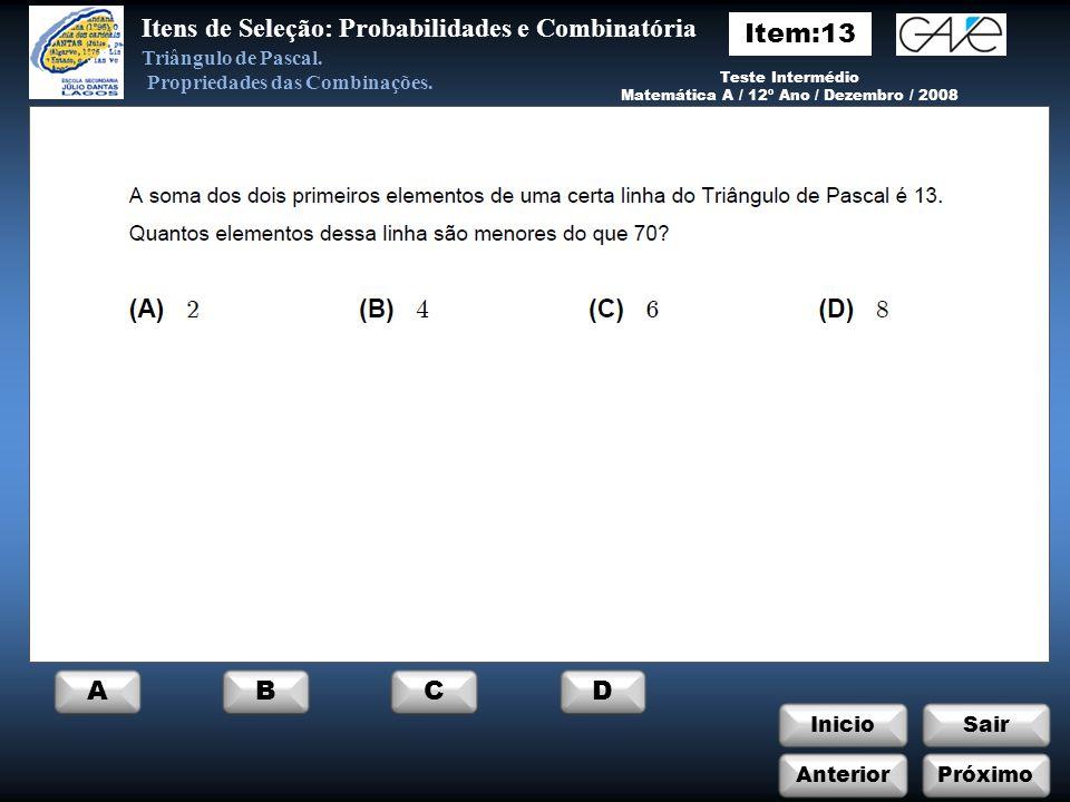 InicioSair Anterior ABCD Próximo Itens de Seleção: Probabilidades e Combinatória Triângulo de Pascal.