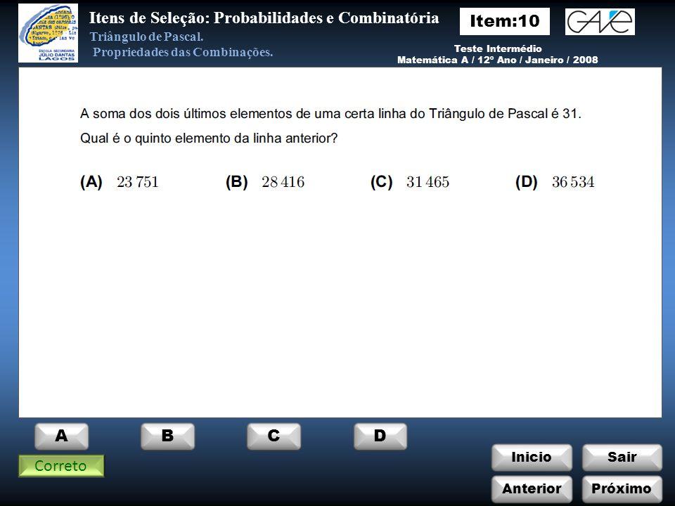 InicioSair Anterior ABCD Itens de Seleção: Probabilidades e Combinatória Triângulo de Pascal.