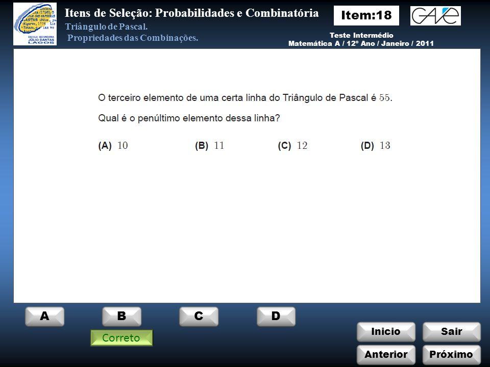 InicioSair ABCD Itens de Seleção: Probabilidades e Combinatória Triângulo de Pascal.