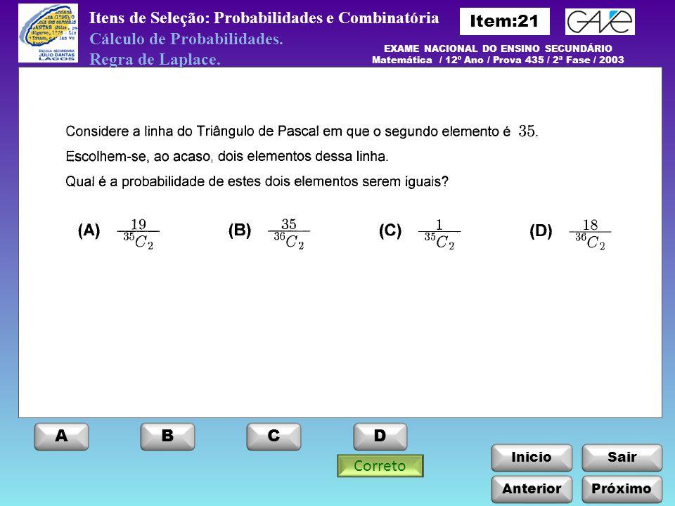 InicioSair Anterior ABCD Itens de Seleção: Probabilidades e Combinatória Próximo Cálculo de Probabilidades. Regra de Laplace. EXAME NACIONAL DO ENSINO