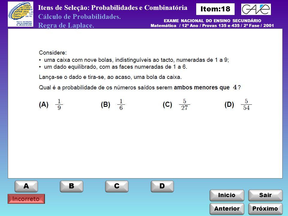 InicioSair Incorreto Anterior ABCD Próximo Itens de Seleção: Probabilidades e Combinatória Cálculo de Probabilidades.