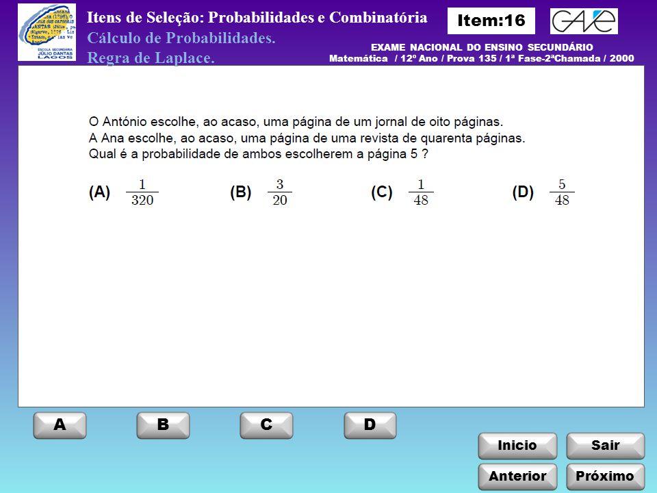InicioSair Anterior ABCD Próximo Itens de Seleção: Probabilidades e Combinatória Cálculo de Probabilidades.