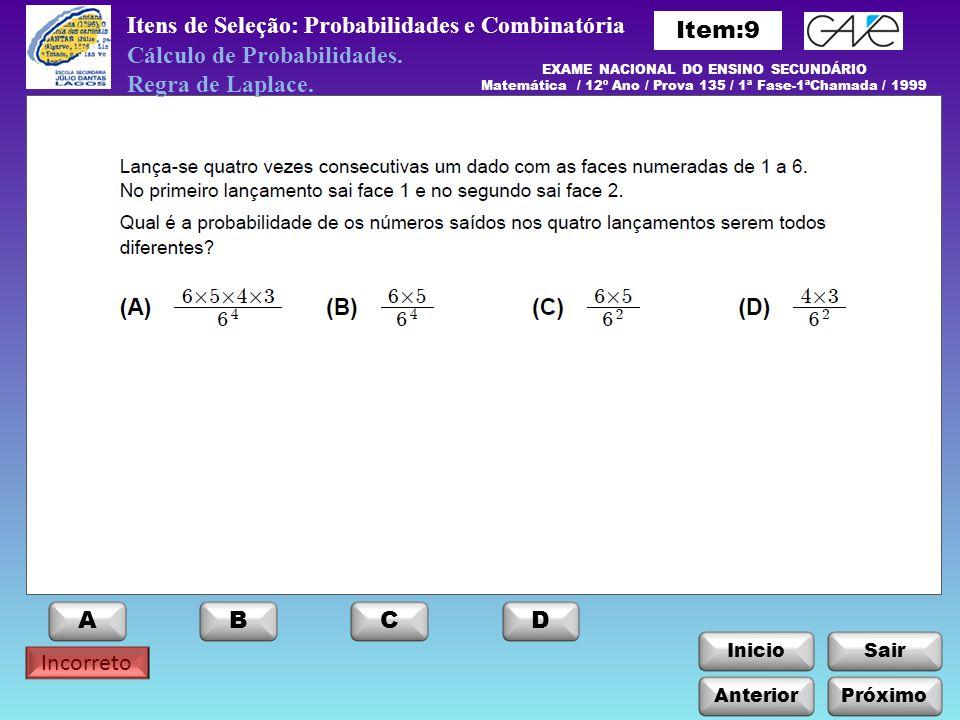 InicioSair Incorreto Itens de Seleção: Probabilidades e Combinatória Anterior ABCD Próximo Cálculo de Probabilidades.