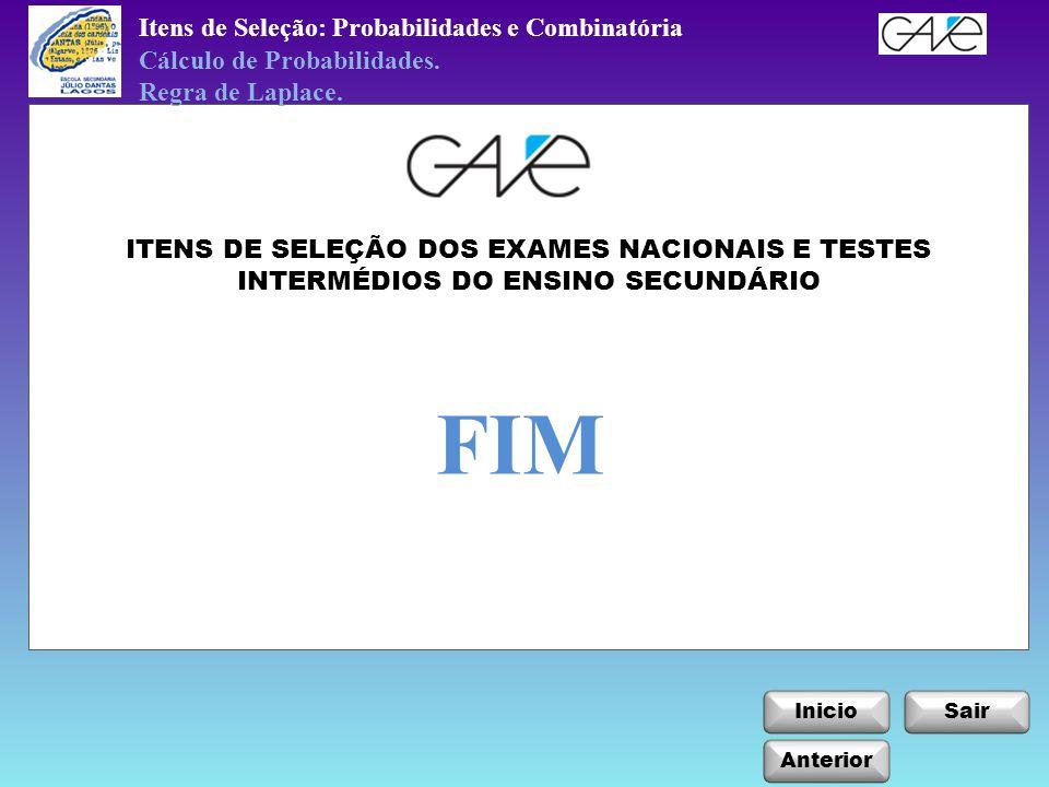 Itens de Seleção: Probabilidades e Combinatória InicioSair Anterior FIM Cálculo de Probabilidades.