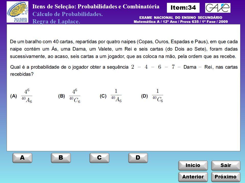 InicioSair Anterior ABCD Próximo Itens de Seleção: Probabilidades e Combinatória Cálculo de Probabilidades. Regra de Laplace. EXAME NACIONAL DO ENSINO