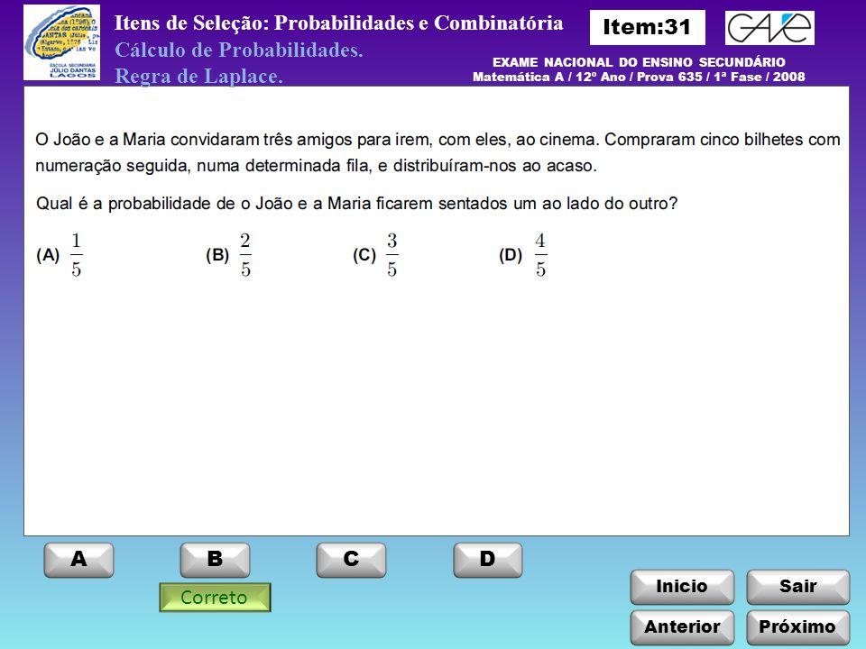 InicioSair Anterior ABCD Itens de Seleção: Probabilidades e Combinatória Cálculo de Probabilidades. Regra de Laplace. EXAME NACIONAL DO ENSINO SECUNDÁ