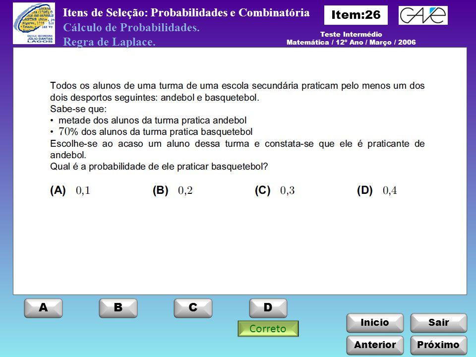 InicioSair Anterior ABCD Itens de Seleção: Probabilidades e Combinatória Próximo Cálculo de Probabilidades.