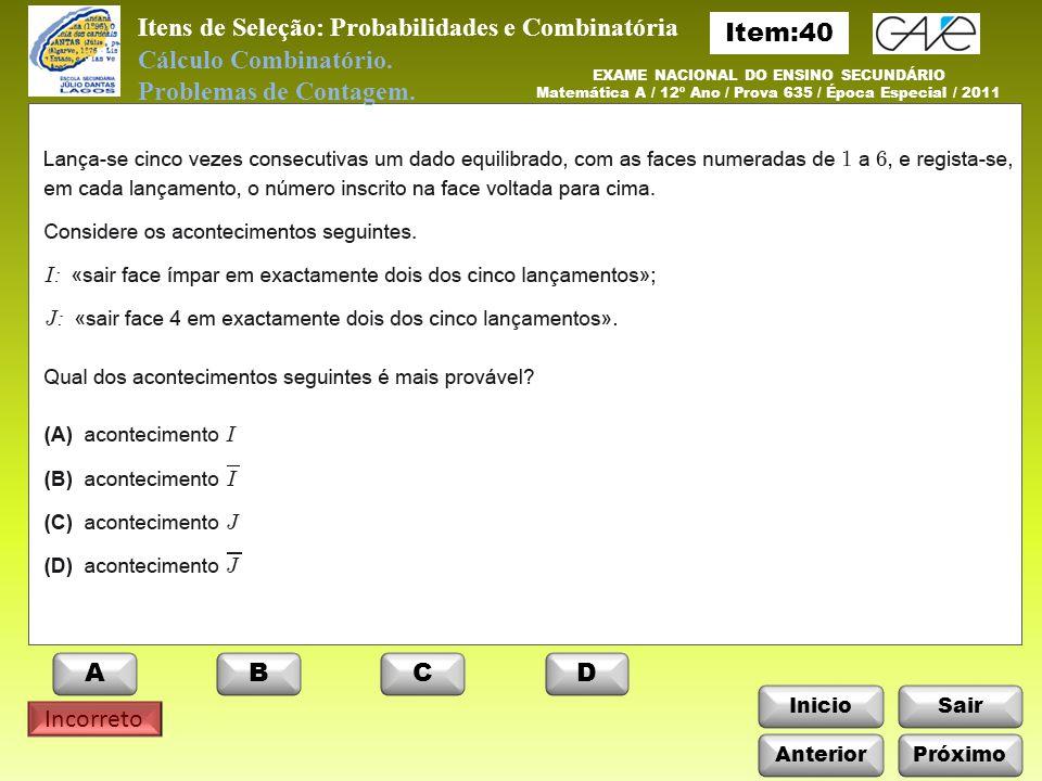 InicioSair Incorreto Cálculo Combinatório. Problemas de Contagem.