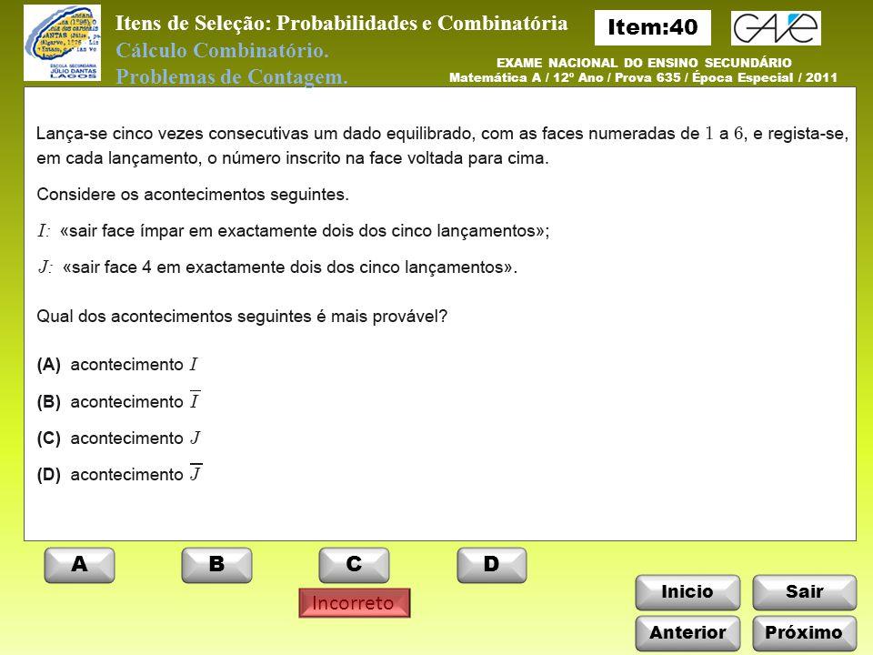 InicioSair Cálculo Combinatório. Problemas de Contagem.