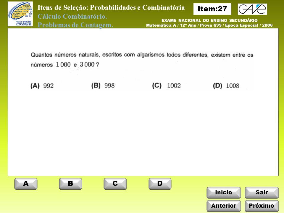 InicioSair ABCD Itens de Seleção: Probabilidades e Combinatória Cálculo Combinatório.