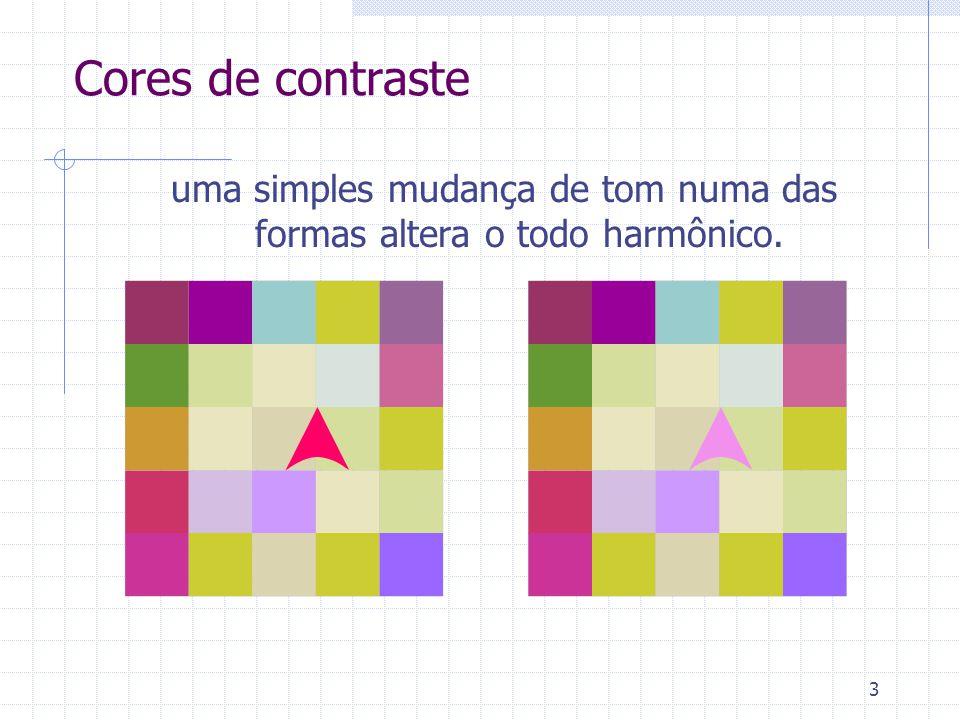 3 Cores de contraste uma simples mudança de tom numa das formas altera o todo harmônico.
