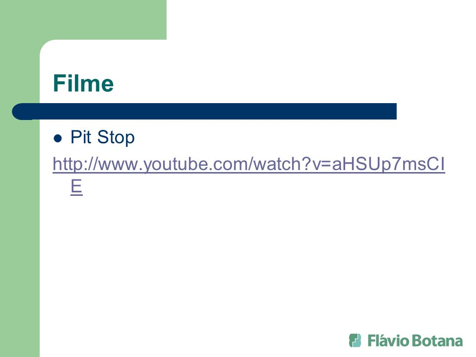 Filme Pit Stop http://www.youtube.com/watch v=aHSUp7msCI E