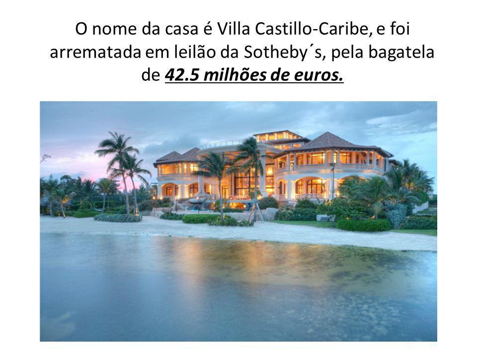 O nome da casa é Villa Castillo-Caribe, e foi arrematada em leilão da Sotheby´s, pela bagatela de 42.5 milhões de euros.