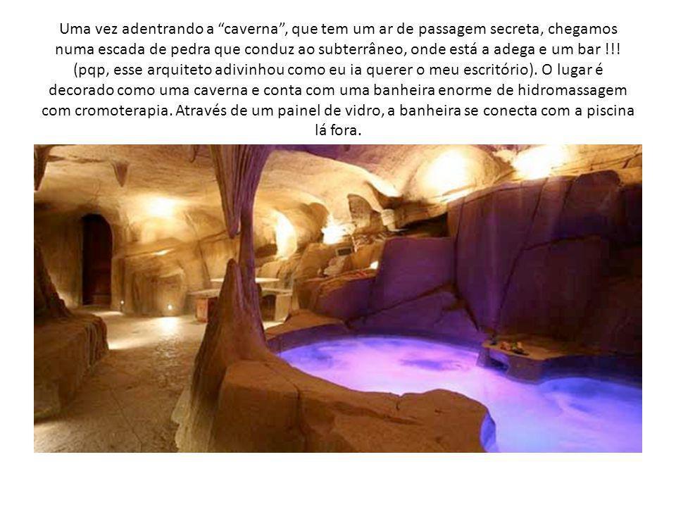 Uma vez adentrando a caverna , que tem um ar de passagem secreta, chegamos numa escada de pedra que conduz ao subterrâneo, onde está a adega e um bar !!.