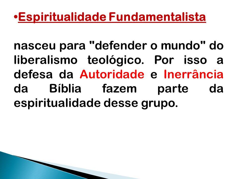 Espiritualidade Fundamentalista nasceu para