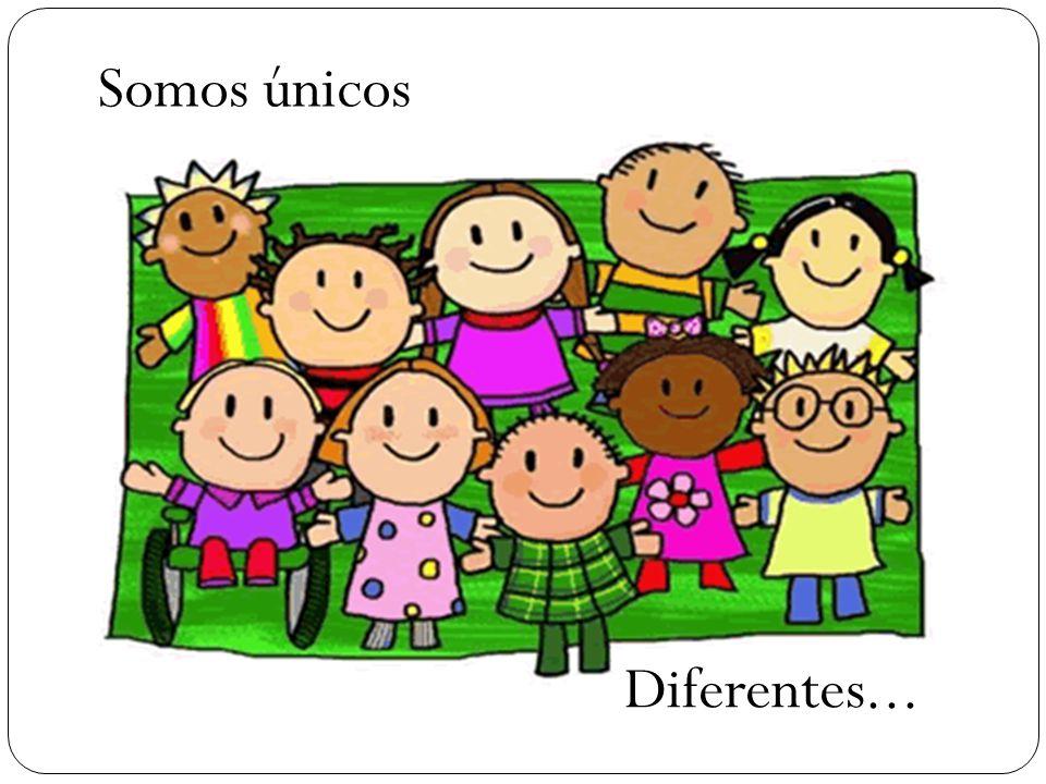 Somos únicos Diferentes...