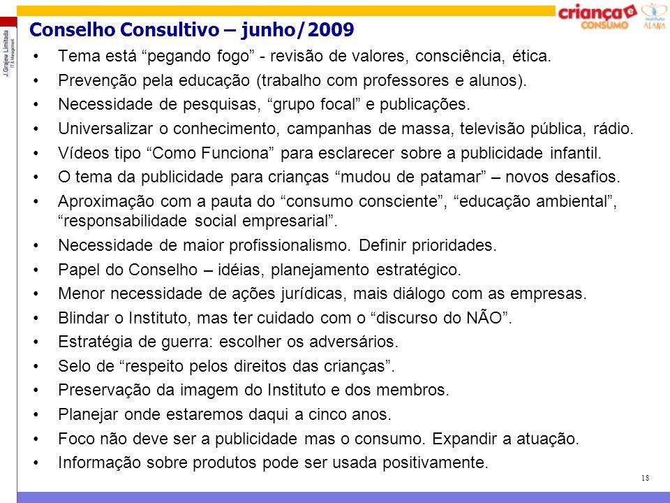"""18 Conselho Consultivo – junho/2009 Tema está """"pegando fogo"""" - revisão de valores, consciência, ética. Prevenção pela educação (trabalho com professor"""