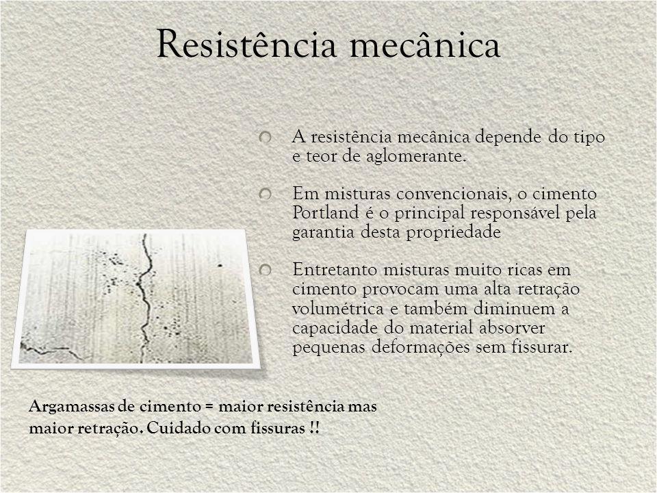 Resistência mecânica A resistência mecânica depende do tipo e teor de aglomerante. Em misturas convencionais, o cimento Portland é o principal respons