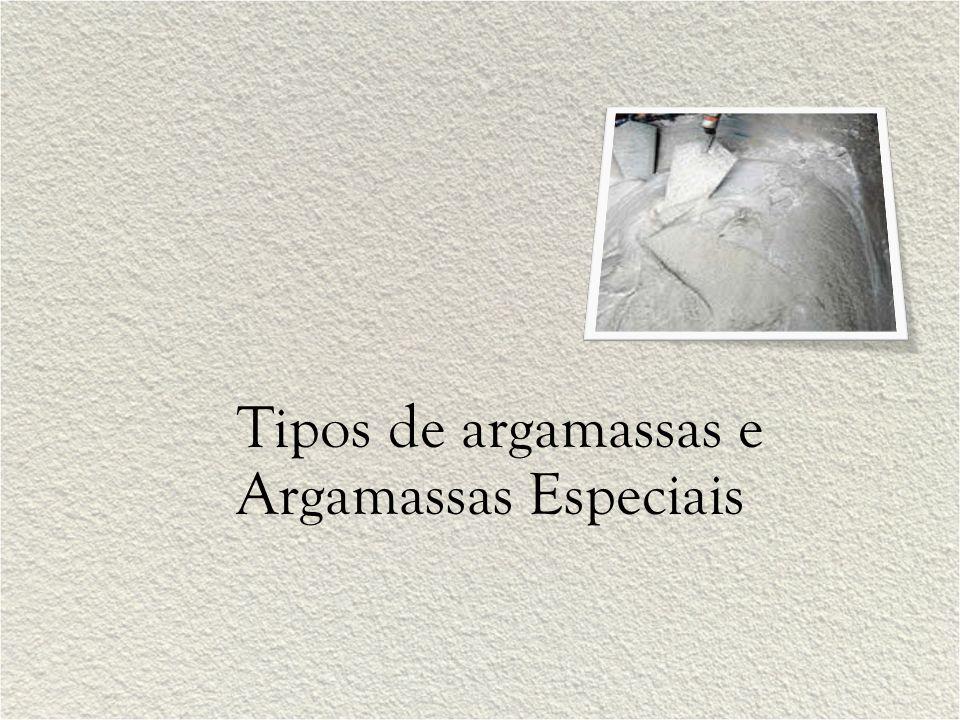 Tipos de argamassas e Argamassas Especiais