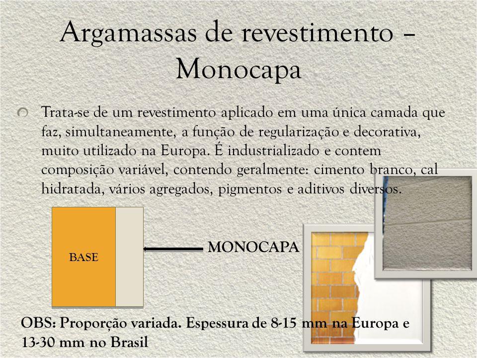 Argamassas de revestimento – Monocapa Trata-se de um revestimento aplicado em uma única camada que faz, simultaneamente, a função de regularização e d