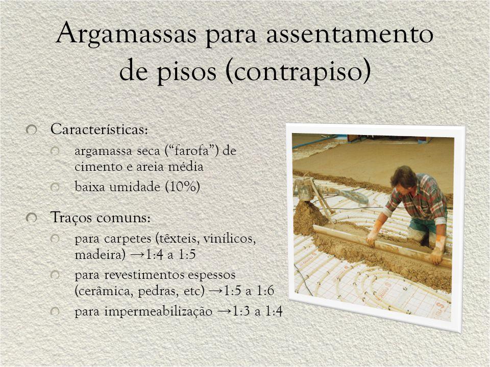 """Argamassas para assentamento de pisos (contrapiso) Características: argamassa seca (""""farofa"""") de cimento e areia média baixa umidade (10%) Traços comu"""